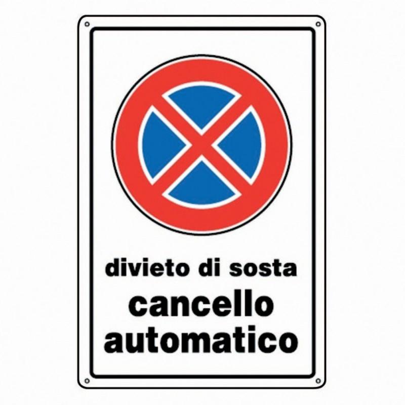 CARTELLI SEGNALETICI DIVIETO DI SOSTA CANCELLO AUTOMATICO 07700300 PZ 3