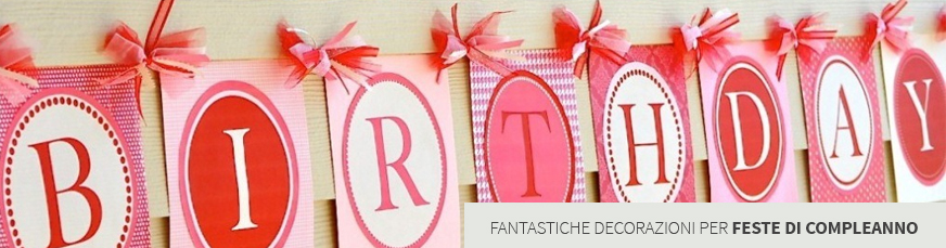 Birthday gifts decorations and party items irpot for Decorazioni feste
